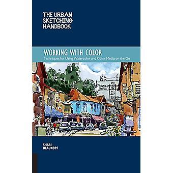 Le manuel de croquis urbain - Travailler avec la couleur - Techniques pour Usin