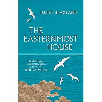 The Easternmost House by Juliet Blaxland - 9781912240548 Book