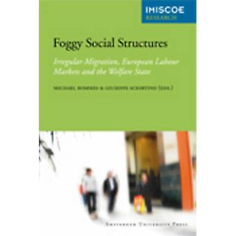 Foggy Social Structures - Irregular Migration - European Labour Market