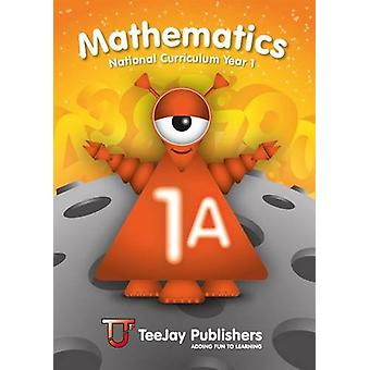 TeeJay Mathematics National Curriculum Year 1 (1A) Second Edition by