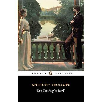 Can You Forgive Her by Anthony Trollope