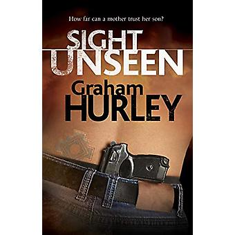 Sight Unseen by Graham Hurley - 9780727889195 Book