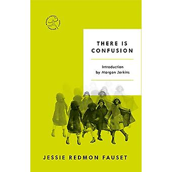 There Is Confusion by Jessie Redmon Fauset - 9780593134429 Book