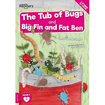 The Tub of Bugs And Big Finn and Fat Ben by Gemma McMullen & Illustrated by Farah Shah