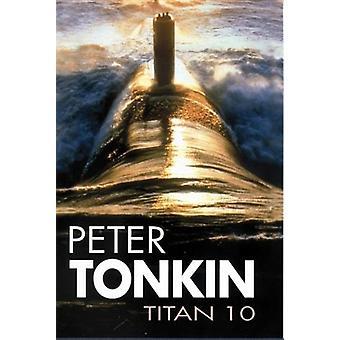Titan 10 by Peter Tonkin - 9780727876393 Book
