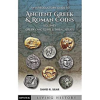 An Introductory Guide to Collecting Ancient Greek and Roman Coins: Volume 1 (Living History)