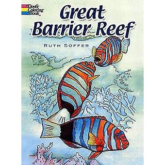 Great Barrier Reef Coloring Book by Soffer & Ruth