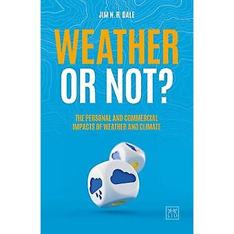 Weather or Not  The Personal and Commercial Impacts of Weather and Climate