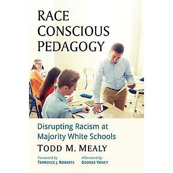 Race Conscious Pedagogy-tekijä Mealy & Todd M.