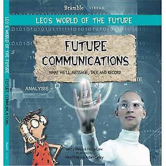 Future Communications (Leo's� World of the Future)