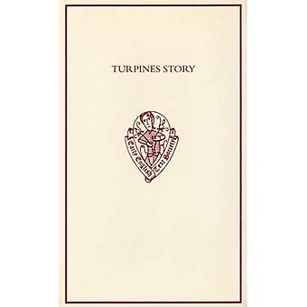 Turpines Story: A Middle English Translation of the Pseudo-Turpin Chronicle (Early English Text Society Original Series)