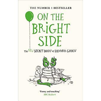 On the Bright Side Le nouveau journal secret de Hendrik Groen par Hendrik Groen et traduit par Hester Velmans
