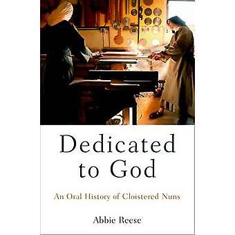 Omistettu Jumalalle - Abbie Reesen luostarin nunnien suullinen historia -