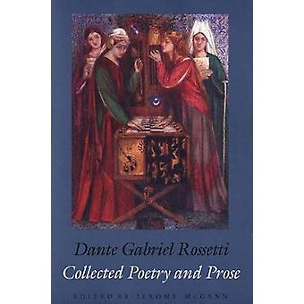 Collected Poetry and Prose by Dante Gabriel Rossetti - 9780300098020