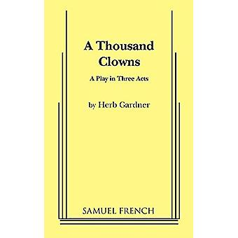 A Thousand Clowns by Herb Gardner - 9780573616570 Book