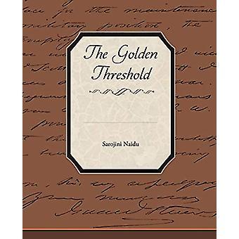 The Golden Threshold by Sarojini Naidu - 9781438527390 Book