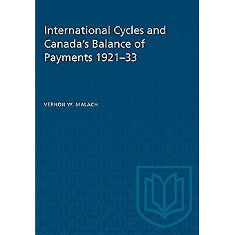 International Cycles and Canada's Balance of Payments 1921-33 by Vern