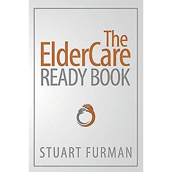 The ElderCare Ready Book by Stuart Furman - 9781627872201 Book