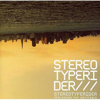 Stereotyperider - Prolonging the Inevitable [CD] USA import