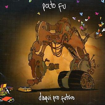 Pato Fu - Daqui Pro Futuro [CD] USA import