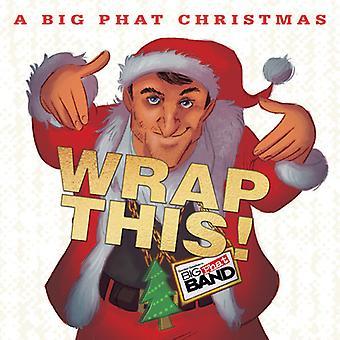 Gordon Goodwin - Big Phat Kerstmis: Wrap dit [CD] USA import