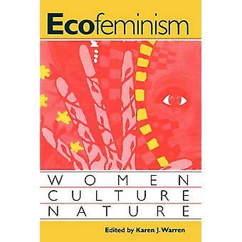 Ecofeminisme - vrouwen - cultuur - natuur door Karen J. Warren - 9780253210