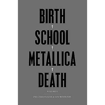 École naissance Metallica Death - Volume I par Paul Brannigan - Ian Winwoo