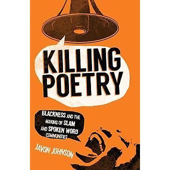 Tappaminen runous - pimeyttä ja Slam ja puhutun Comm