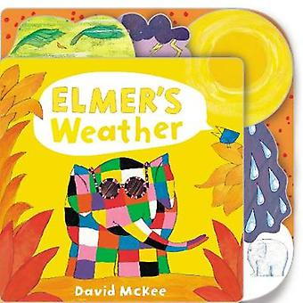 Elmer's Weather - Tabbed Board Book by David McKee - 9781783446063 Book