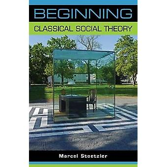 Begynnelsen klassisk Social Theory av Marcel Stoetzler - 9781784991456