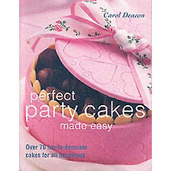 Perfect Party Cakes Made Easy - Over 70 Fun-to-decorate Cakes for All