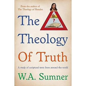 The Theology of Truth by W. A. Sumner - 9781911320487 Book