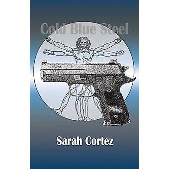 Kall blå stål av Sarah Cortez - 9781937875022 bok