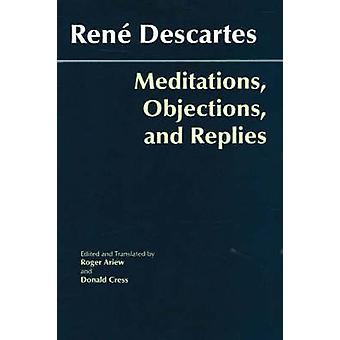 Meditações - objeções - e respostas por Rene Descartes - Roger Arie