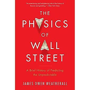 La physique de Wall Street: une brève histoire de prévoir l'imprévisible