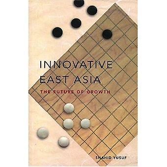 Innovative East Asia: The Future of Growth (World Bank Publication)