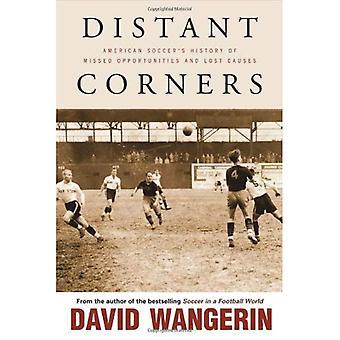 Entfernten Ecken: Amerikanischer Fußball Geschichte von verpassten Chancen und Lost Ursachen