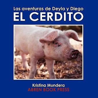 Las Aventuras de Deyla y Diego: El Cerdito (Las Aventuras de Deyla & Diego)