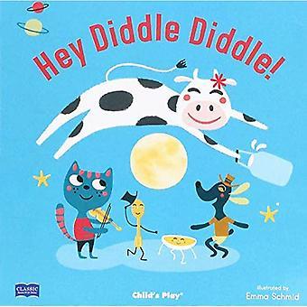 Hey Diddle Diddle (klassiska böcker med hål oss mjuk pärm med CD) [styrelse bok]