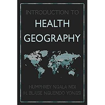 Introduction to Health Geography