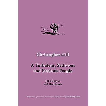 Eine turbulente - aufrührerische und ketzerischen Menschen - John Bunyan und seine Chur