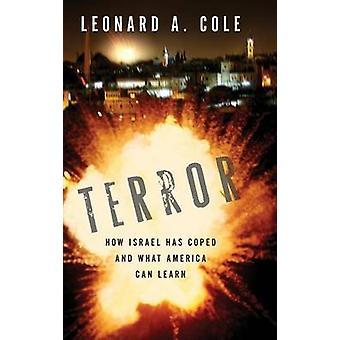 Terror hvor Israel har klaret og hvad Amerika kan lære af Cole & Leonard A.