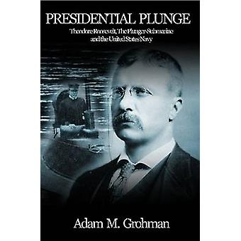 Presidential Plunge by Grohman & Adam