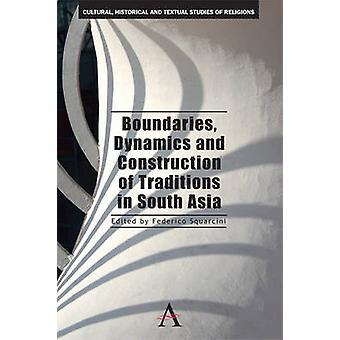 ديناميات الحدود وبناء التقاليد في جنوب آسيا من فيديريكو آند سكوارسيني
