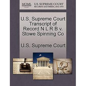 U.S. Supreme Court Transcript of Record N L R B v. Stowe Spinning Co by U.S. Supreme Court