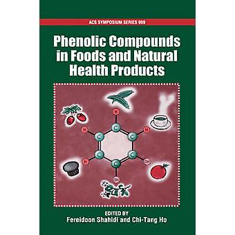 Phenolic Compounds in Foods and Natural Health Products by Ho & ChiTang
