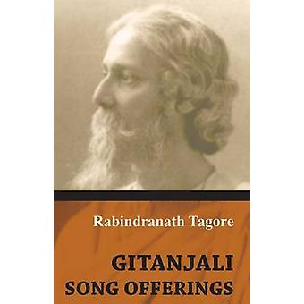 Gitanjali  Song Offerings by Tagore & Rabindranath