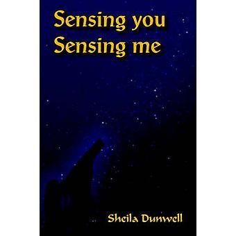 Sensing You Sensing Me by Dunwell & Sheila