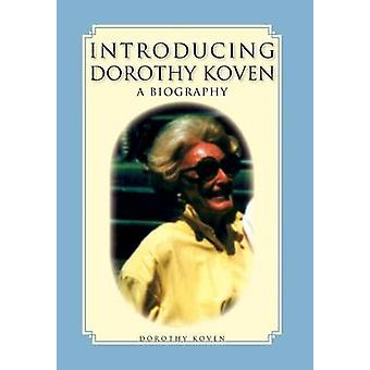 Introducing Dorothy Koven by Koven & Dorothy