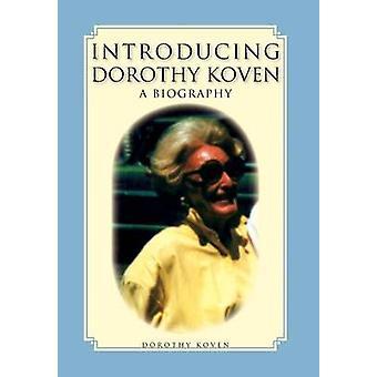 Introduceren van Dorothy Koven door Koven & Dorothy